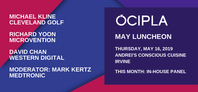OCIPLA Luncheon May 2019 Intellectual Property Law Association of Orange County, CA