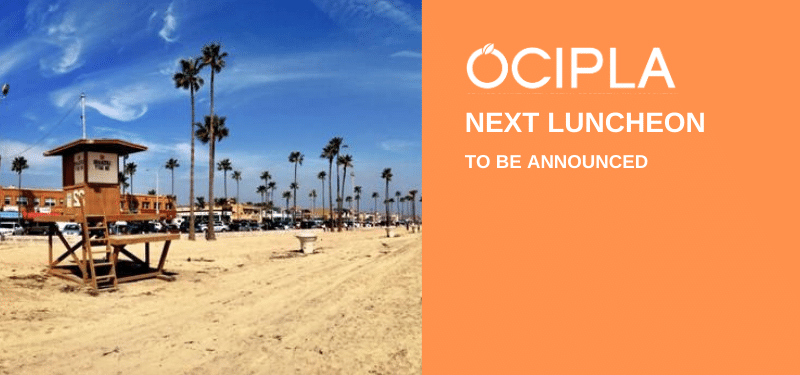 Next OCIPLA Luncheon To Be Announced