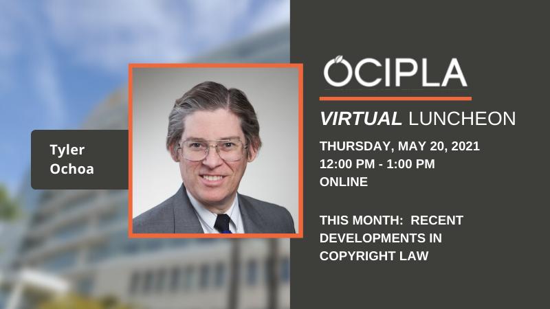 OCIPLA Virtual Luncheon - May 2021 - Thursday, May 20, 12:00 - 1:00 PM
